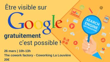 Atelier : «Etre visible sur Google gratuitement .. C'est possible»