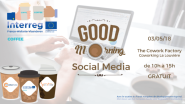 Good Morning Social Media – COFFEECoworking @ La Louvière