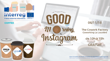 Good Morning Instagram – COFFEECoworking @ La Louvière