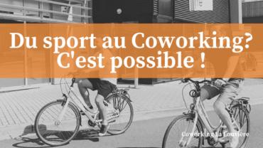 Du sport au Coworking ? C'est possible !