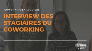 Interview des stagiaires du Coworking